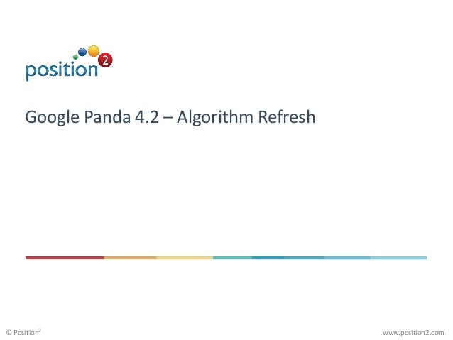 www.position2.com© Position2 Google Panda 4.2 – Algorithm Refresh