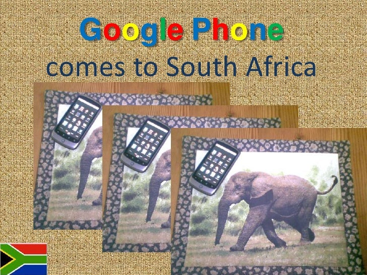 GooglePhonecomes to South Africa<br />