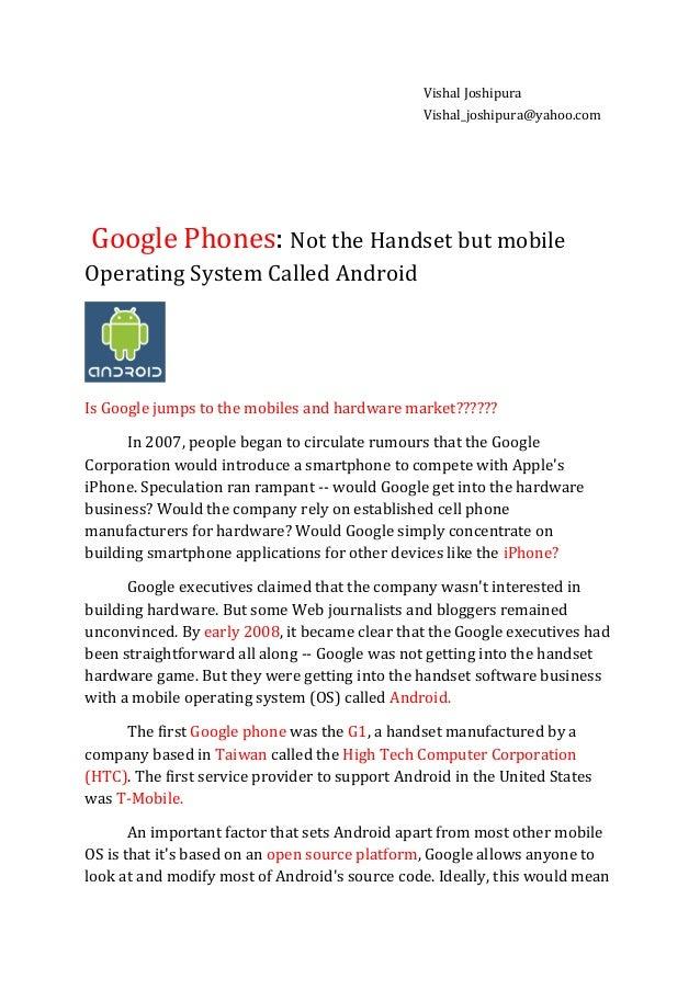 Vishal Joshipura Vishal_joshipura@yahoo.com Google Phones: Not the Handset but mobile Operating System Called Android Is G...