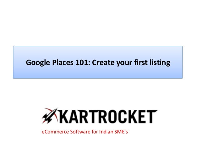 Google Places 101: Create your first listing eCommerce Software for Indian SME's