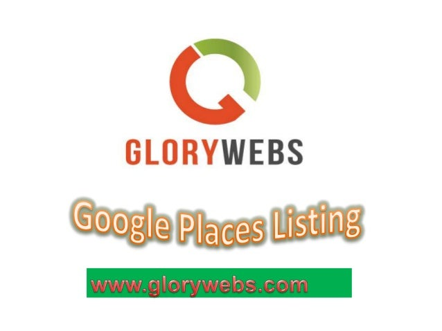 • Google Places Listing is one type of activity Allows you to show up your business in Google Maps and Related Services .I...