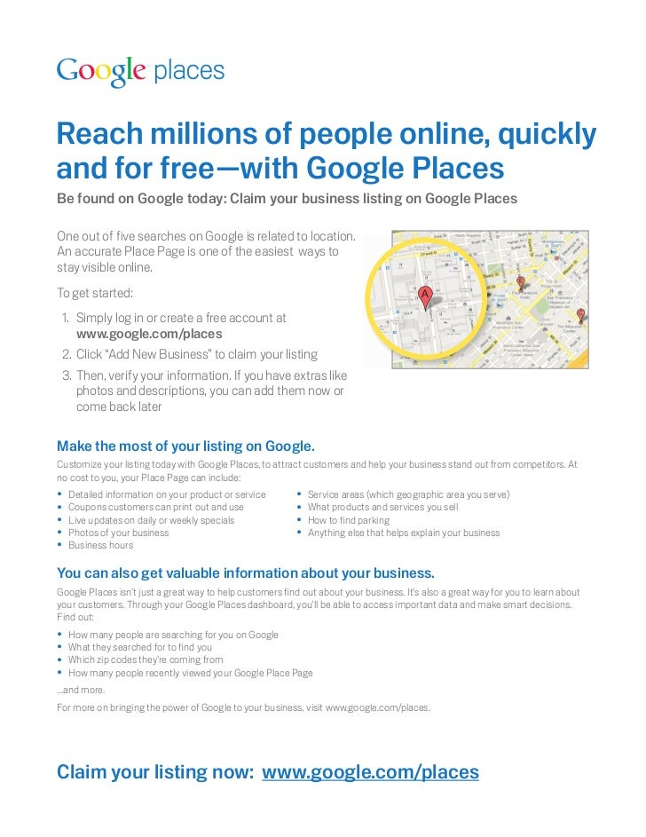 Reach millions of people online, quicklyand for free—with Google PlacesBe found on Google today: Claim your business listi...