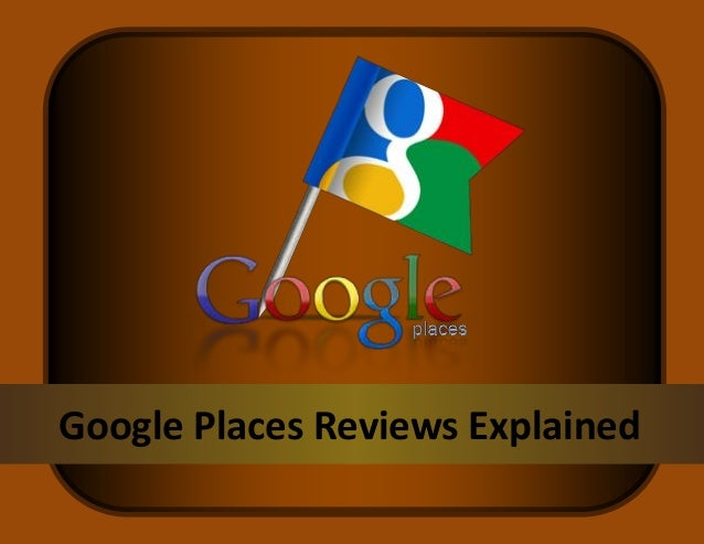 Google Places Reviews Explained