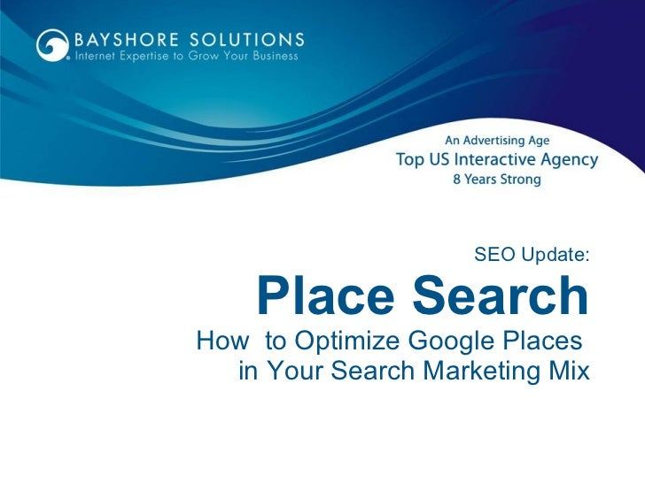SEO Update: Place Search How  to Optimize Google Places  in Your Search Marketing Mix