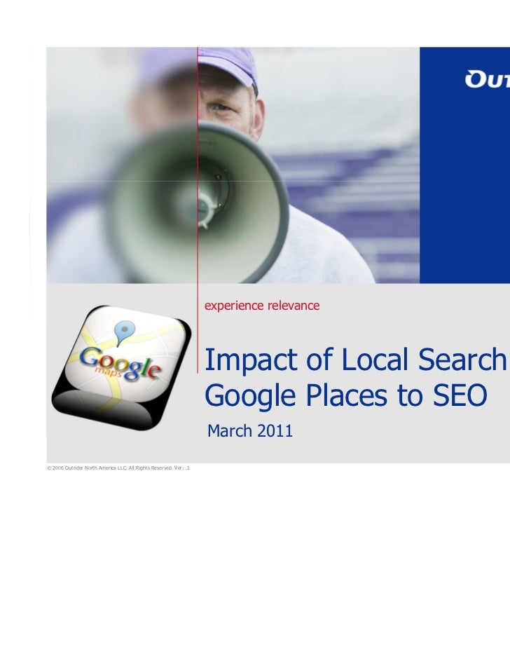 Impact of Local Search and Google Places to SEO<br />March 2011<br />