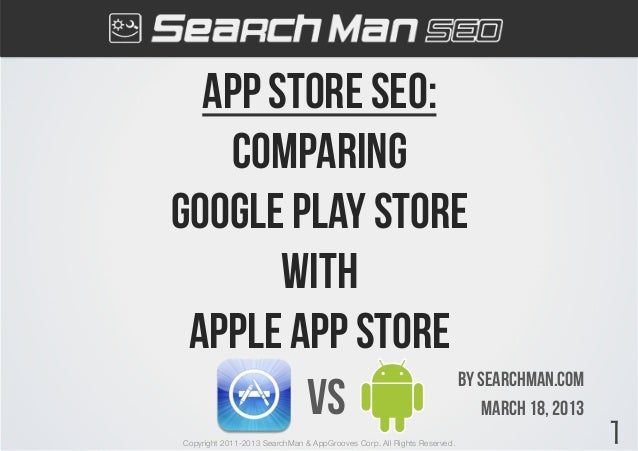 App Store seo:   comparinggoogle play store       with Apple App Store                 By searchman.com        Vs         ...