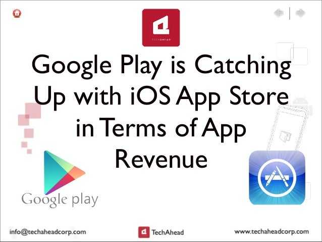 Google Play is Catching Up with iOS App Store in Terms of App Revenue