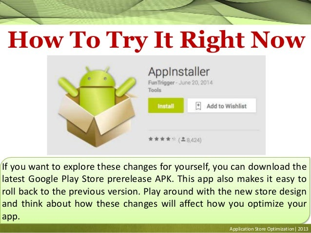 Application Store Optimization| 2013 How To Try It Right Now If you want to explore these changes for yourself, you can do...