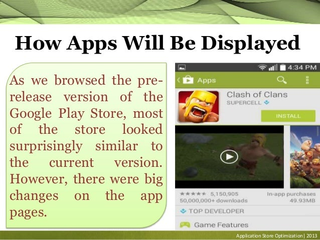 Application Store Optimization| 2013 How Apps Will Be Displayed As we browsed the pre- release version of the Google Play ...