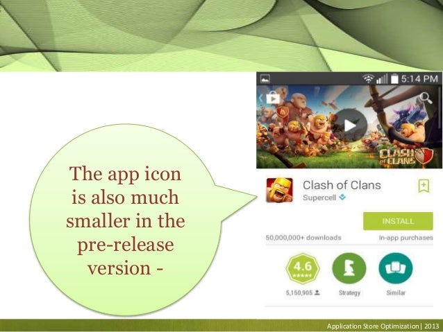 Application Store Optimization| 2013 The app icon is also much smaller in the pre-release version -
