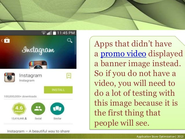 Application Store Optimization| 2013 Apps that didn't have a promo video displayed a banner image instead. So if you do no...