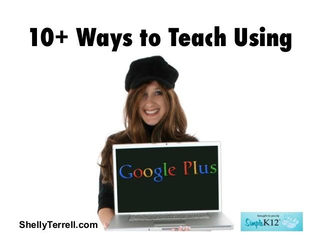 ShellyTerrell.com 10+ Ways to Teach Using