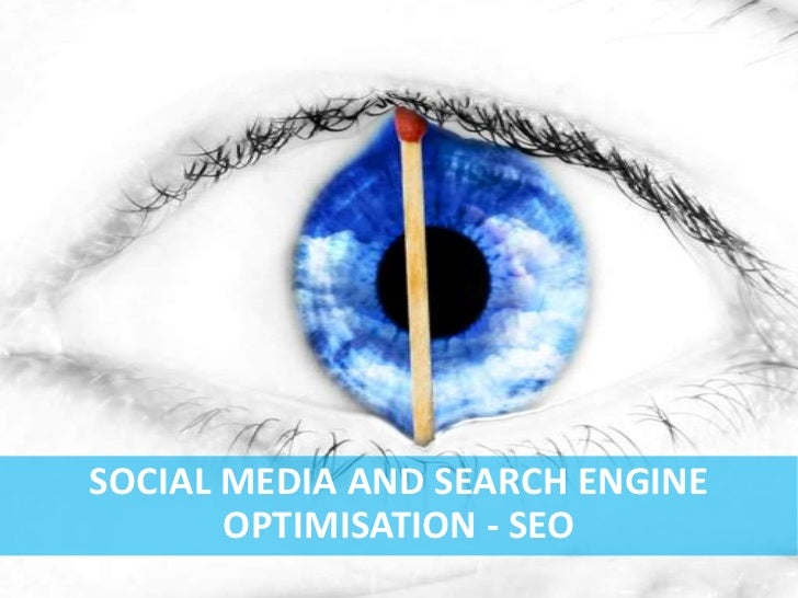 SOCIAL MEDIA AND SEARCH ENGINE       OPTIMISATION - SEO