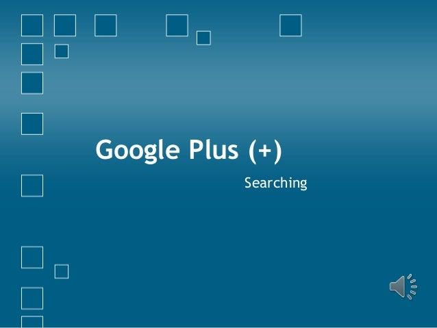Google Plus (+) Searching