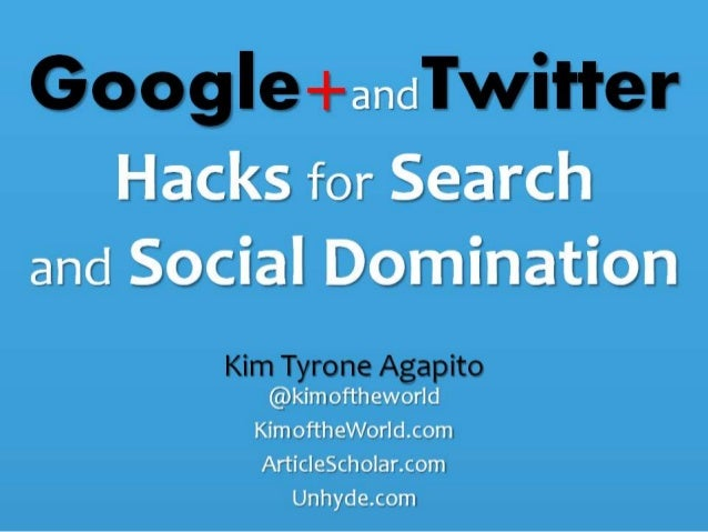 Google+ Plus and Twitter Hacks for Search and Social Domination SEO Presentation MORCon 2013