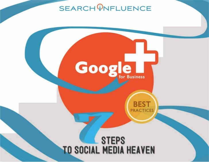 GOOGLE PLUS                                                                                       Best Practices          ...
