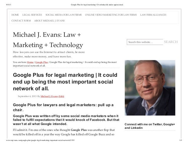 9/5/13 Google Plus for legal marketing | Overlooked & under appreciated. www.mjevans.com/google-plus/google-legal-marketin...