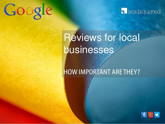 Reviews for local businesses HOW IMPORTANT ARETHEY?