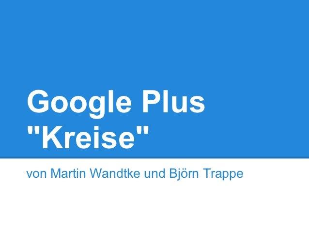 """Google Plus""""Kreise""""von Martin Wandtke und Björn Trappe"""
