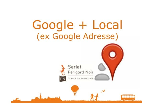 Google + Local (ex Google Adresse)