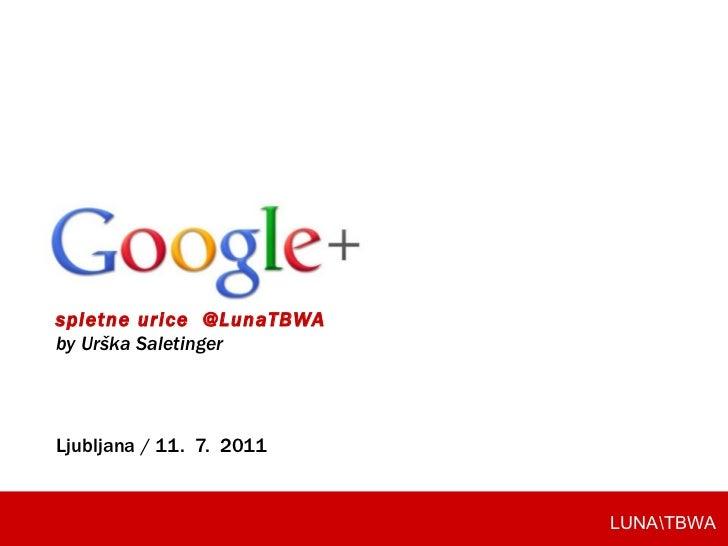 spletne urice  @LunaTBWA by Urška Saletinger Ljubljana / 11.  7.  2011