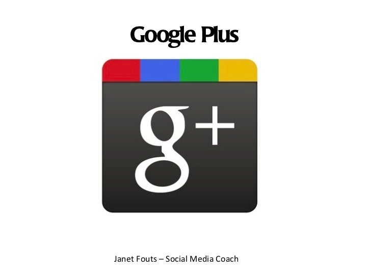 Google Plus Janet Fouts – Social Media Coach