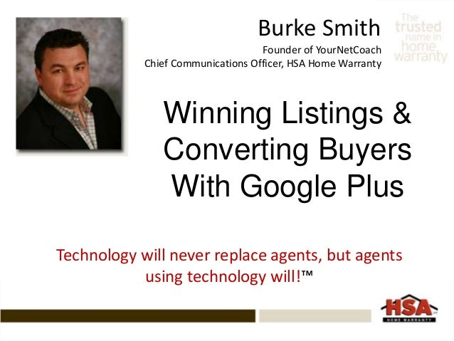 Burke Smith Founder of YourNetCoach Chief Communications Officer, HSA Home Warranty Technology will never replace agents, ...