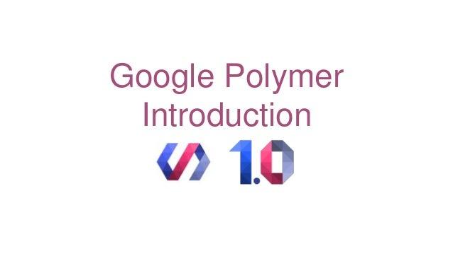 Google Polymer Introduction