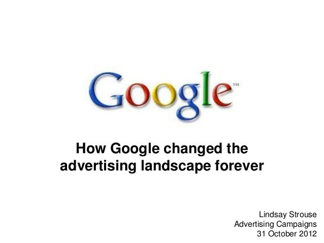 How Google changed theadvertising landscape forever                               Lindsay Strouse                        A...
