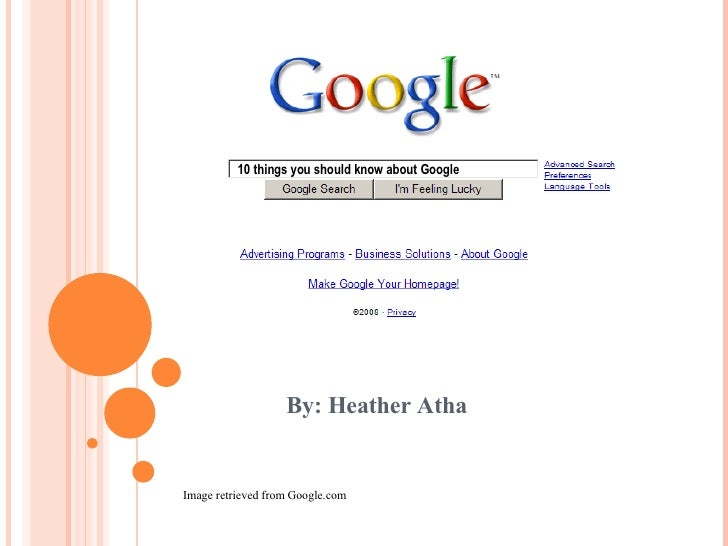 By: Heather Atha 10 things you should know about Google Image retrieved from Google.com