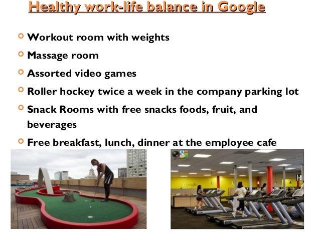 Healthy work-life balance in GoogleHealthy work-life balance in Google  Workout room with weights  Massage room  Assort...