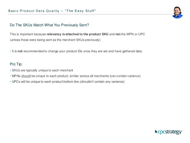 MPNs / SKUs Are The MPNs Modified? Some retailers will add Brand or Vendor Part Number Prefixes while some add or remove d...