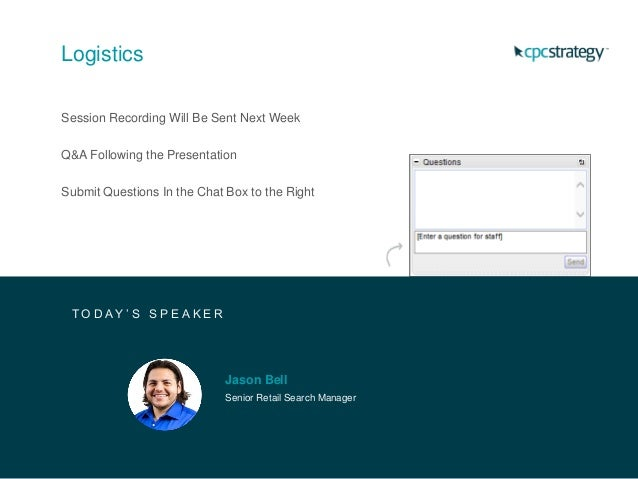 Logistics Session Recording Will Be Sent Next Week Q&A Following the Presentation Submit Questions In the Chat Box to the ...