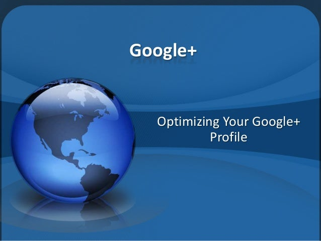 Google+  Optimizing Your Google+ Profile
