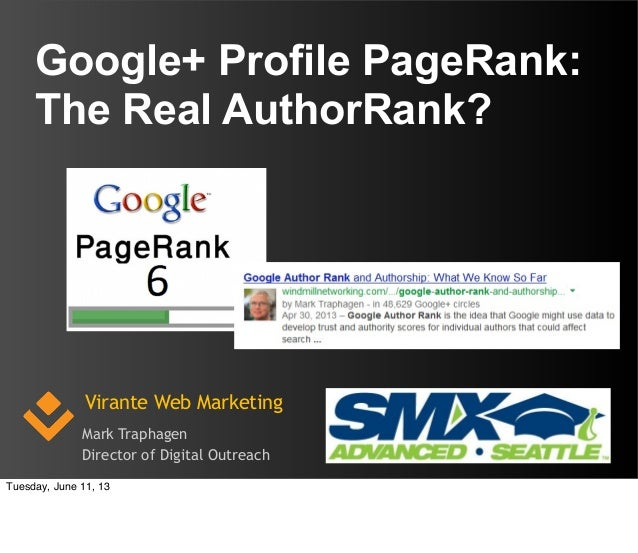 Virante Web MarketingMark TraphagenDirector of Digital OutreachGoogle+ Profile PageRank:The Real AuthorRank?Tuesday, June ...