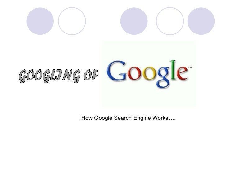 GOOGLING OF How Google Search Engine Works….