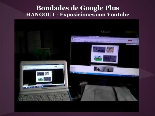 Bondades de Google PlusHANGOUT - Exposiciones con Youtube