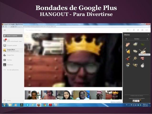 Bondades de Google Plus HANGOUT - Para Divertirse