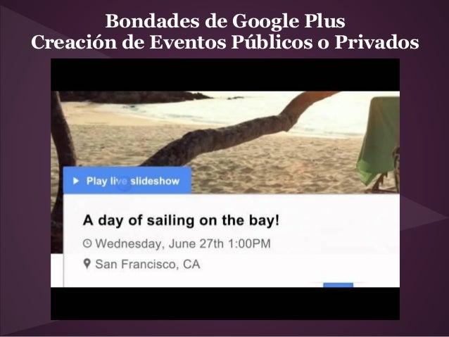 Bondades de Google PlusCreación de Eventos Públicos o Privados