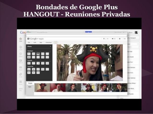 Bondades de Google PlusHANGOUT - Reuniones Privadas