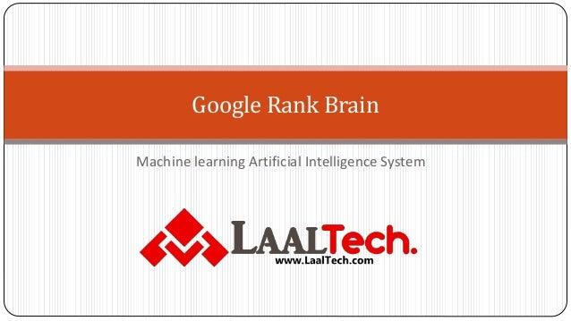 Machine learning Artificial Intelligence System Google Rank Brain