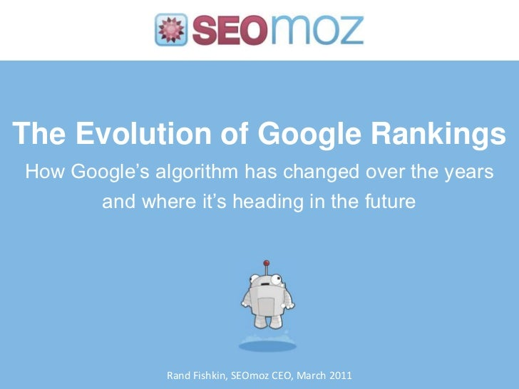 The Evolution of Google RankingsHow Google's algorithm has changed over the years        and where it's heading in the fut...