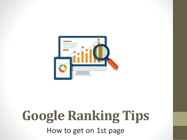 Google Ranking Tips How to get on 1st page