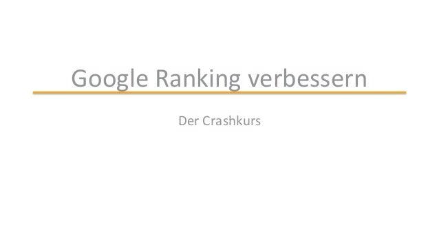 Google Ranking verbessern Der Crashkurs
