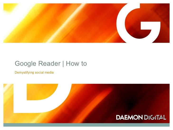 Google Reader   How to Demystifying social media