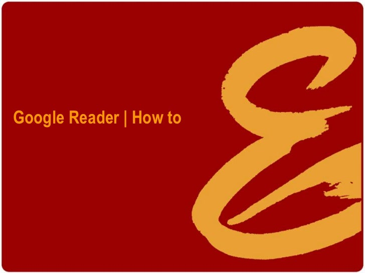 Google Reader | How to<br />