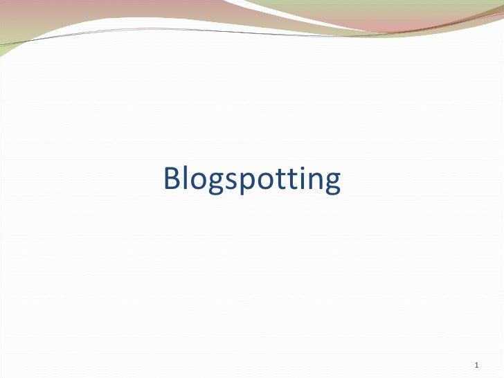 Blogspotting