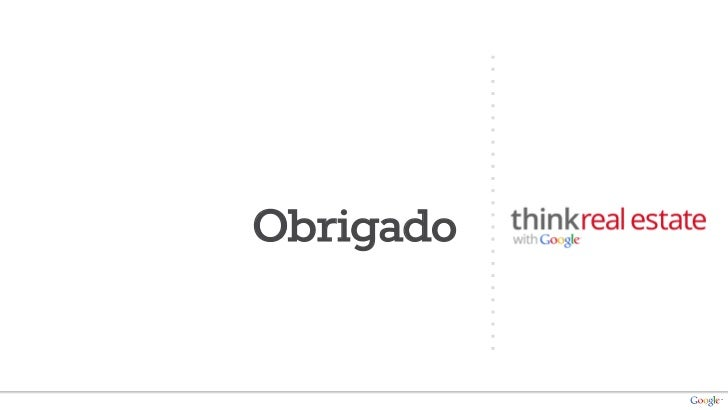 Google Think Real Estate Brasil 2011