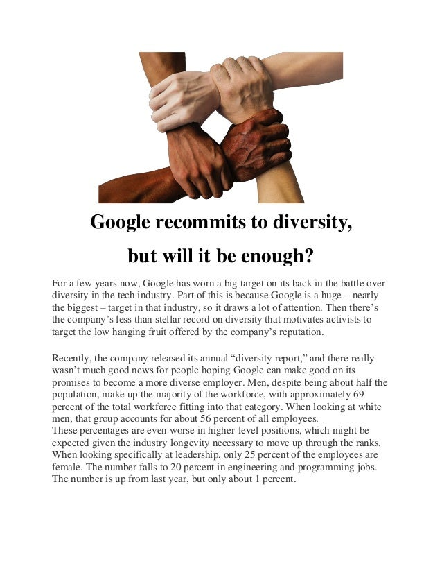 Google recommits to diversity, but will it be enough? For a few years now, Google has worn a big target on its back in the...