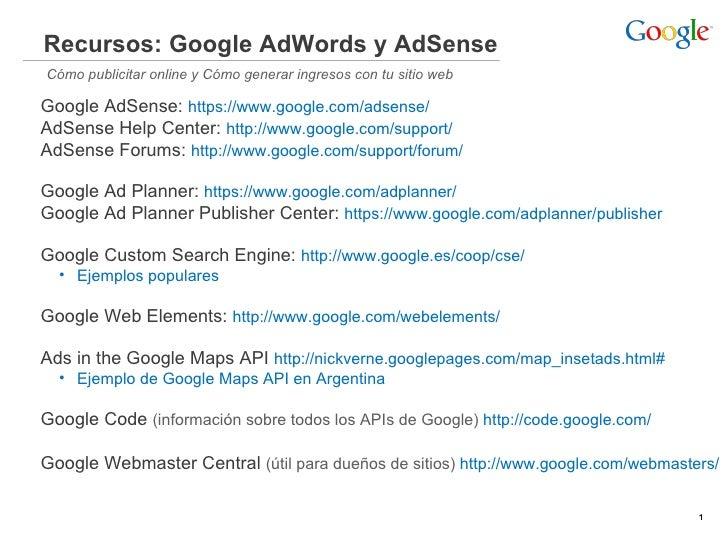 Recursos: Google AdWords y AdSense Cómo publicitar online y Cómo generar ingresos con tu sitio web  Google AdSense: https:...